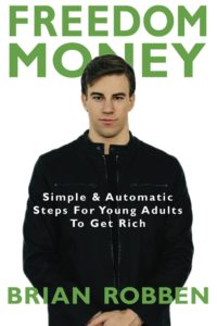Freedom Money: Simple And Automatic Steps For Young Adults To Get Rich