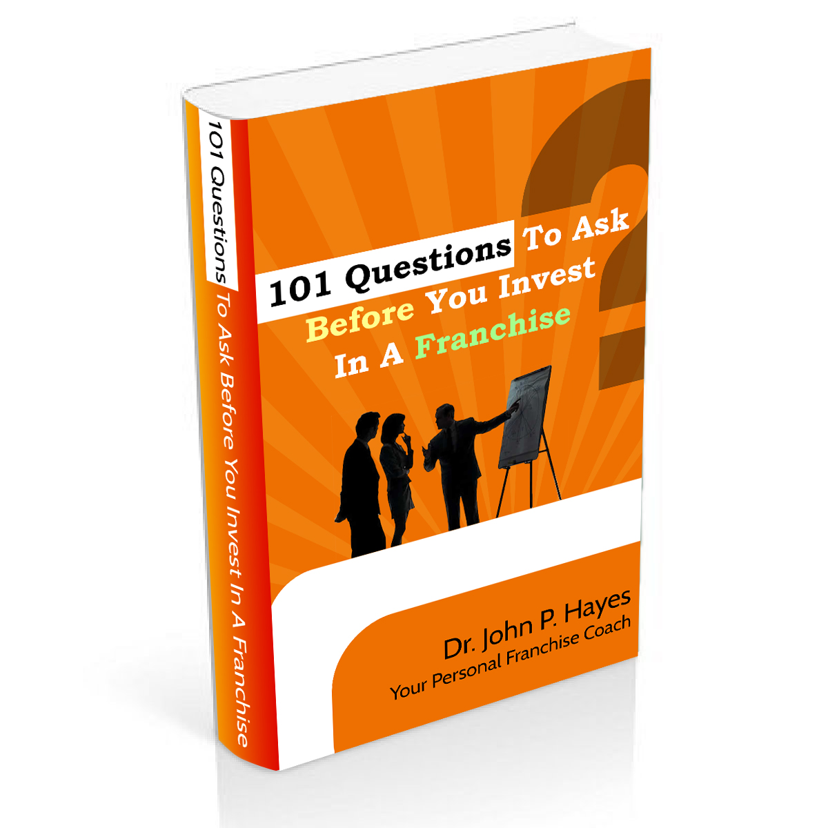 ... Ask Before You Invest in a Franchise. 3D-101-Questions -ebook-CoverfiverrWorkNew-copy